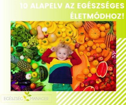 10 alapelv az egészséges életmódhoz